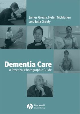 Dementia Care: A Practical Photographic Guide 9781405134286