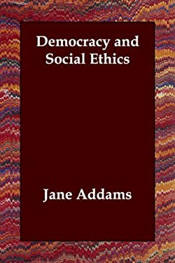 Democracy and Social Ethics 9781406803556