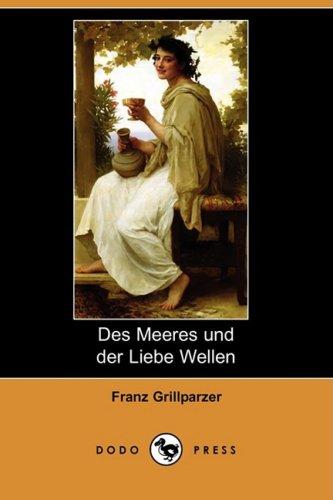 Des Meeres Und Der Liebe Wellen (Dodo Press) 9781409927716