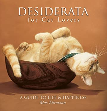 Desiderata for Cat Lovers: A Guide to Life & Happiness 9781402742170