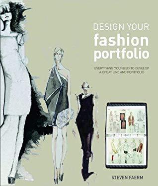Design Your Fashion Portfolio By Steven Faerm 9781408146491 Reviews Description And More Betterworldbooks Com