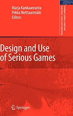 Design and Use of Serious Games 9781402094958