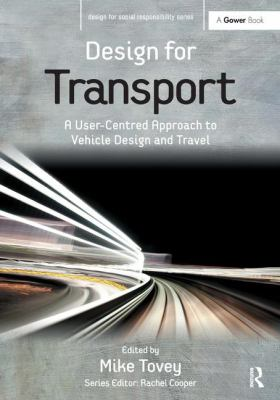 Design for Transport: A User-centred Approach to Vehicle Design and Travel 9781409433255