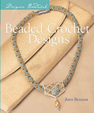 Designer Beadwork: Beaded Crochet Designs 9781402721427