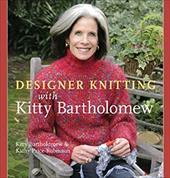 Designer Knitting with Kitty Bartholomew 6058723