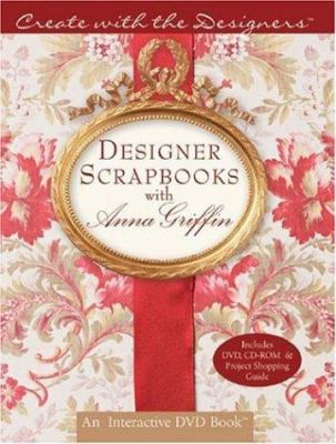 Designer Scrapbooks with Anna Griffin [With CDROM and DVD] 9781402732478