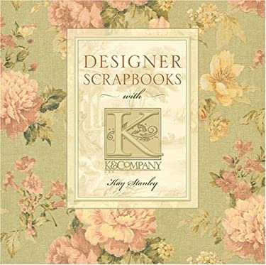 Designer Scrapbooks With K Company By Kay Stanley 9781402710575