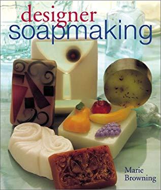 Designer Soapmaking 9781402703423