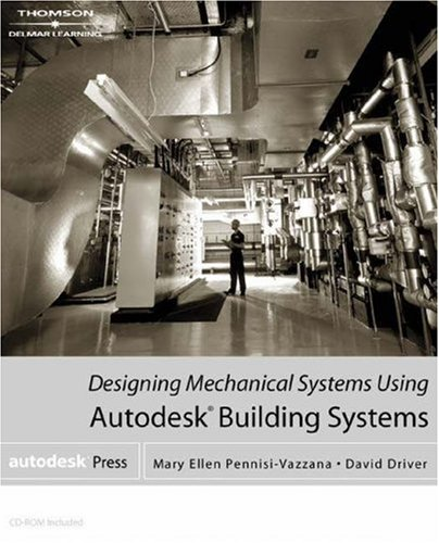 Designing Mechanical Systems Using Autodesk Building Systems [With CDROM] 9781401834135