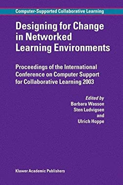 Designing for Change in Networked Learning Environments 9781402013836