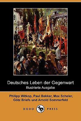 Deutsches Leben Der Gegenwart (Illustrierte Ausgabe) (Dodo Press) 9781409922612