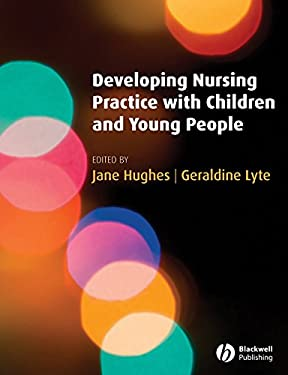 Developing Nursing Practice with Children and Young People 9781405156059