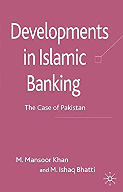 Developments in Islamic Banking: The Case of Pakistan 9781403998774