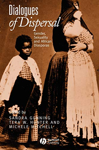Dialogues of Dispersal: Gender, Sexuality and African Diasporas 9781405126816