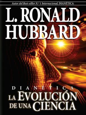 Dianetica: La Evolucion de Una Ciencia 9781403151698