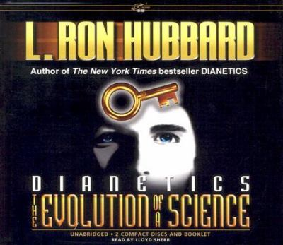 Dianetics: The Evolution of a Science 9781403105509