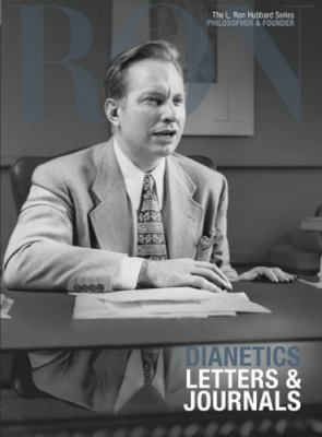Dianetics Letters and Journals: (The L. Ron Hubbard Series, The Complete Biographical Encyclopedia) 9781403198785