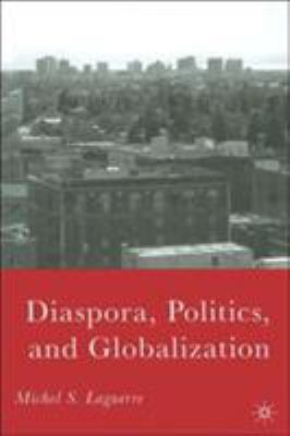 Diaspora, Politics, and Globalization 9781403974525