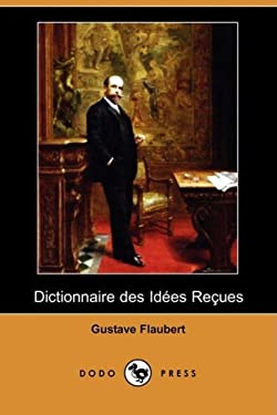 Dictionnaire Des Idees Reues (Dodo Press) 9781409945130