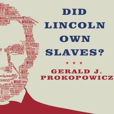 Did Lincoln Own Slaves?: And Other Frequently Asked Questions about Abraham Lincoln 9781400156160