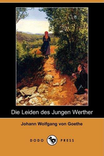 Die Leiden Des Jungen Werther (Dodo Press) 9781409923169