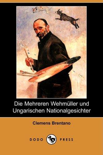 Die Mehreren Wehmller Und Ungarischen Nationalgesichter (Dodo Press) 9781409927198