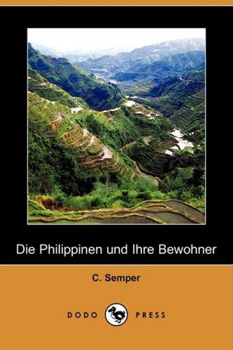 Die Philippinen Und Ihre Bewohner (Dodo Press) 9781409928447