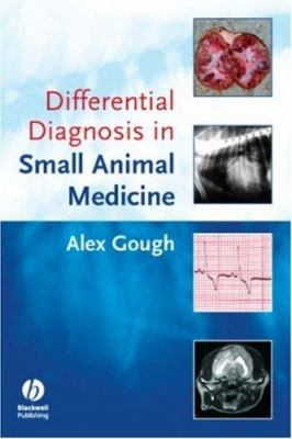 Differential Diagnosis in Small Animal Medicine 9781405132527
