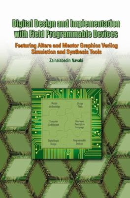 Digital Design and Implementation with Field Programmable Devices 9781402080111
