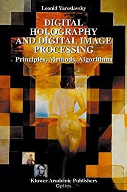 Digital Holography and Digital Image Processing:: Principles, Methods, Algorithms 9781402076343