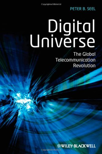 Digital Universe: The Global Telecommunication Revolution 9781405153300