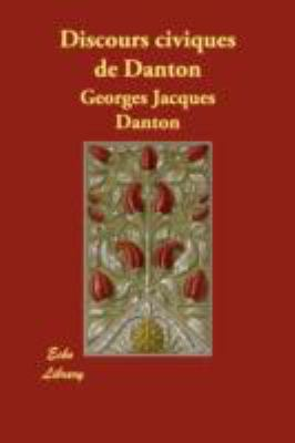 Discours Civiques de Danton 9781406873016