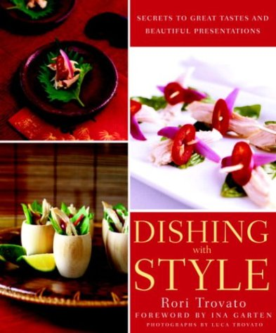 Dishing with Style: Secrets to Great Tastes and Beautiful Presentations 9781400050406