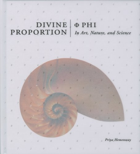 Divine Proportion: Phi in Art, Nature, and Science 9781402735226