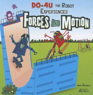 Do-4U the Robot Experiences Forces and Motion 9781404871458