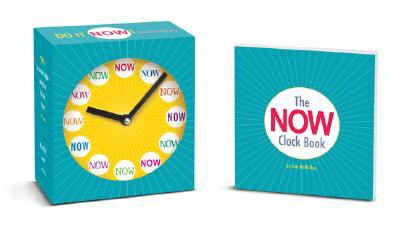 Do It Now! Book & Clock Set: It's Time to Seize the Moment [With Clock] 9781402753237
