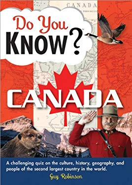 Do You Know Canada?: A Challenging Quiz on the Culture, History, Geography, and People of the Second Largest Country in the World 9781402217395