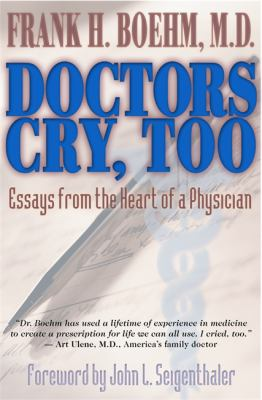 Doctors Cry, Too: Essays from the Heart of a Physician 9781401901295