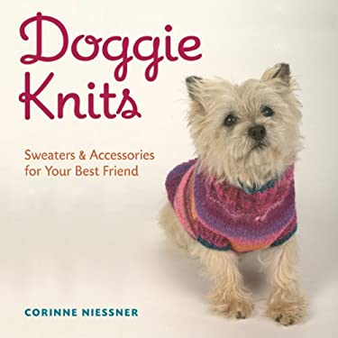 Doggie Knits: Sweaters & Accessories for Your Best Friend 9781402730696