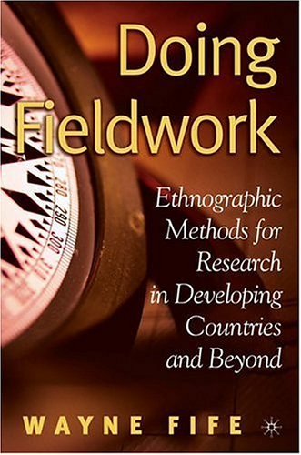 Doing Fieldwork: Ethnographic Methods for Research in Developing Countries and Beyond 9781403969095