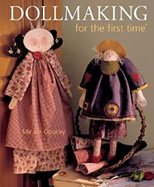 Dollmaking for the First Time 9781402707261