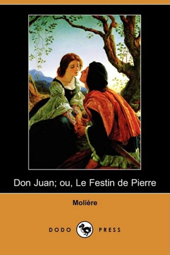 Don Juan; Ou, Le Festin de Pierre (Dodo Press) 9781409953234