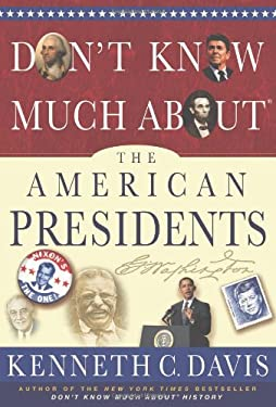 Don't Know Much About? the American Presidents 9781401324087