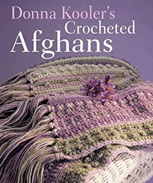 Donna Kooler's Crocheted Afghans 9781402722301