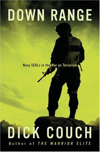 Down Range : Navy SEALs in the War on Terrorism