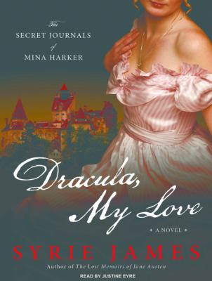 Dracula, My Love: The Secret Journals of Mina Harker 9781400166725