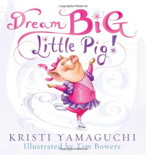 Dream Big, Little Pig! 9781402252754