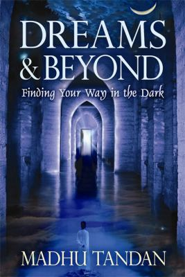 Dreams & Beyond: Finding Your Way in the Dark 9781401920142