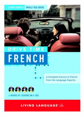 Drive Time: French: Learn French While You Drive 9781400021826