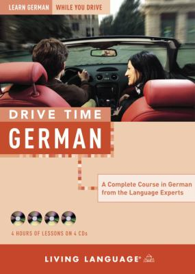 Drive Time: German: Learn German While You Drive 9781400021628